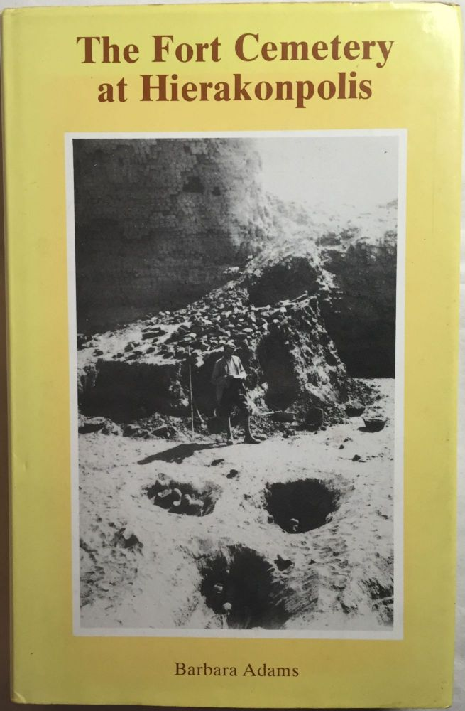 The fort cemetary at Hieraconpolis. (Excavated by John Garstang). With a contribution by Michael A. Hoffman. ADAMS Barbara.[newline]M0063.jpg