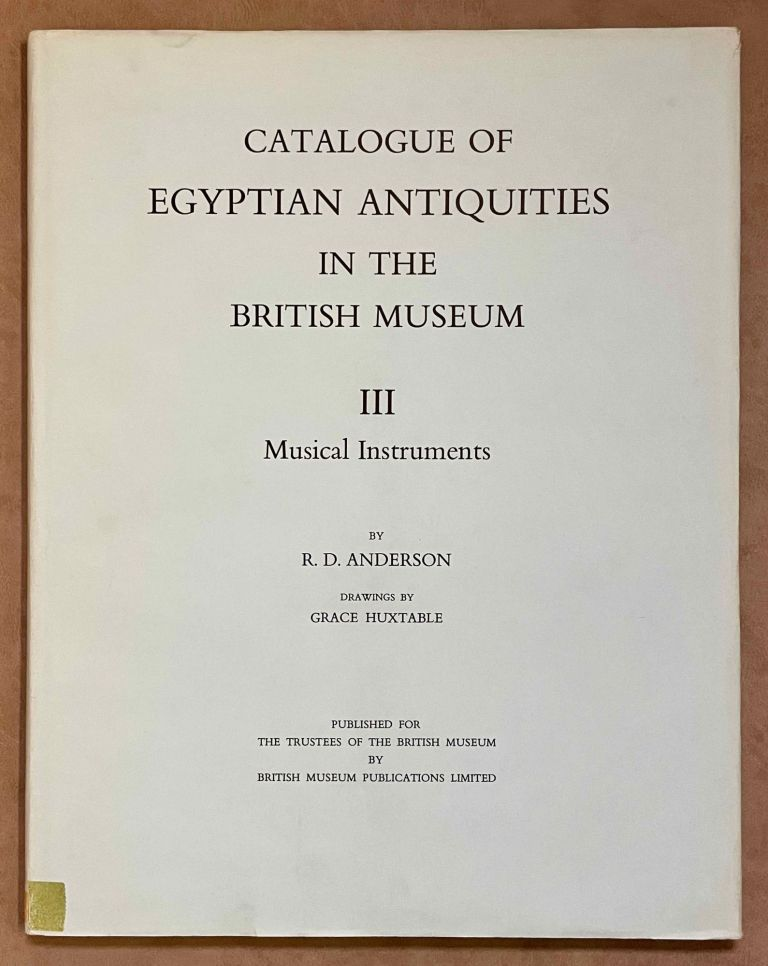 Catalogue of Egyptian Antiquities in the British Museum. Vol. III: Musical instruments. ANDERSON Robert.[newline]M0078-00.jpeg