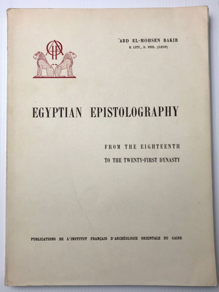 Egyptian epistolography from the 18th to the 21st dynasty. BAKIR Abdel Mohseen.[newline]M0105c.jpg