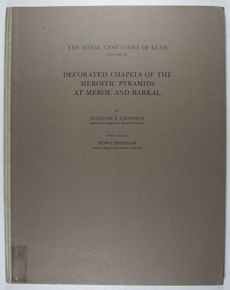 Royal Cemeteries of Kush. Vol. III: Decorated Chapels of the Meroitic Pyramids at Meroë and Barkal. DUNHAM Dows - CHAPMAN Suzan.[newline]M0478d.jpg