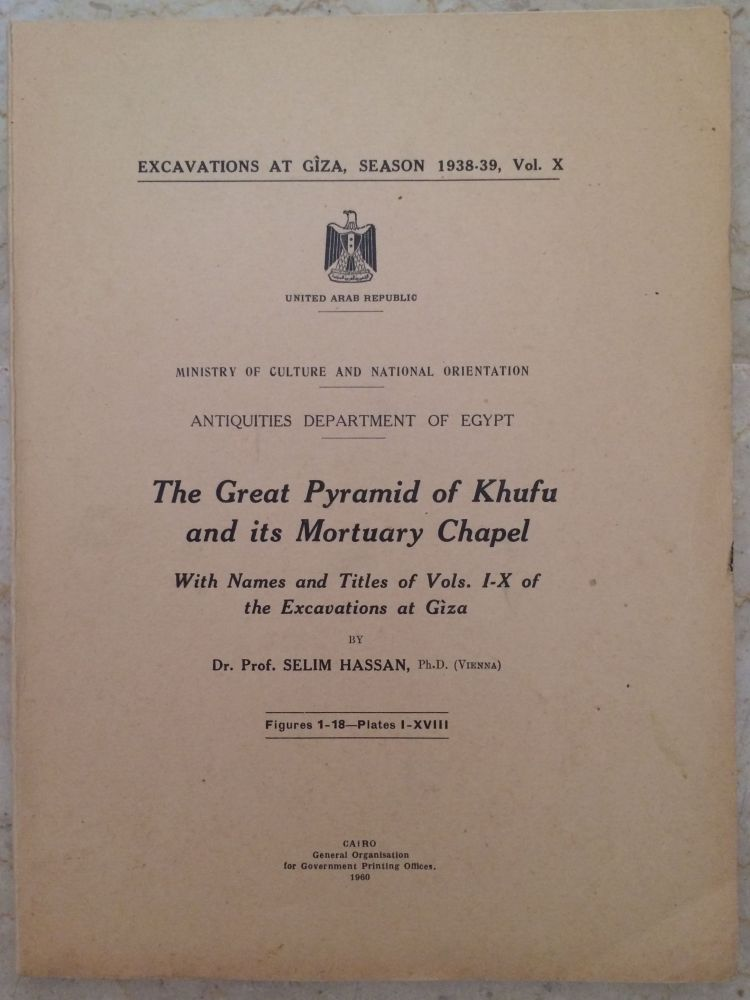 """Excavations at Giza. Vol. X (1938-1939). The Great Pyramid of Khufu and its Mortuary Chapel. With Names and Titles of Vols. 1-10 of the Excavations at Gîza."""" HASSAN Selim.[newline]M0751c.jpg"""