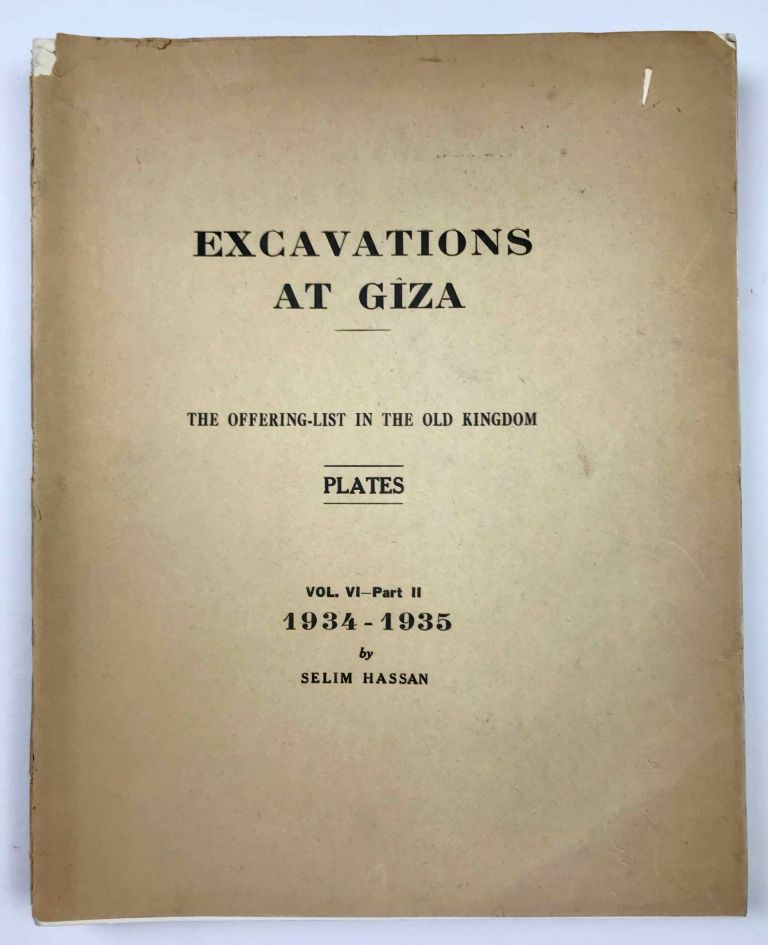 Excavations at Giza. Vol. VI. Part 2,2 (1934-1935): The Offering-List in the Old Kingdom. Plates. HASSAN Selim.[newline]M0757c.jpeg