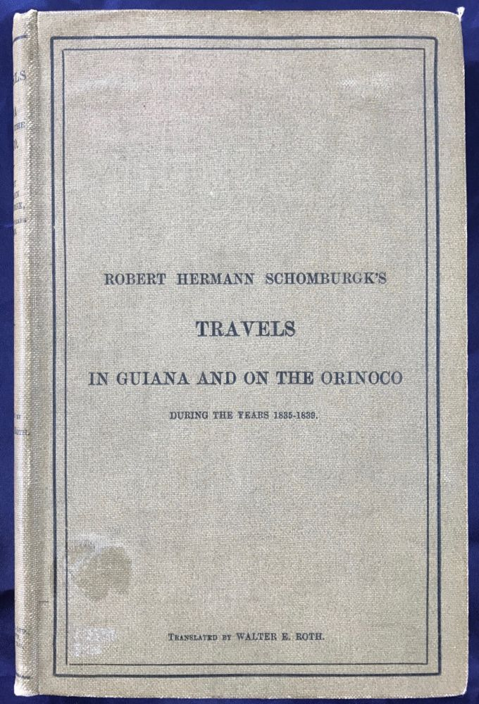 R.H. Shomburgk's Travels in Guiana and on the Orinoco during the Years 1835-1839. According to His Reports and Communications to the Geographical Society of London. SCHOMBURGK Robert Hermann.[newline]M0819.jpg