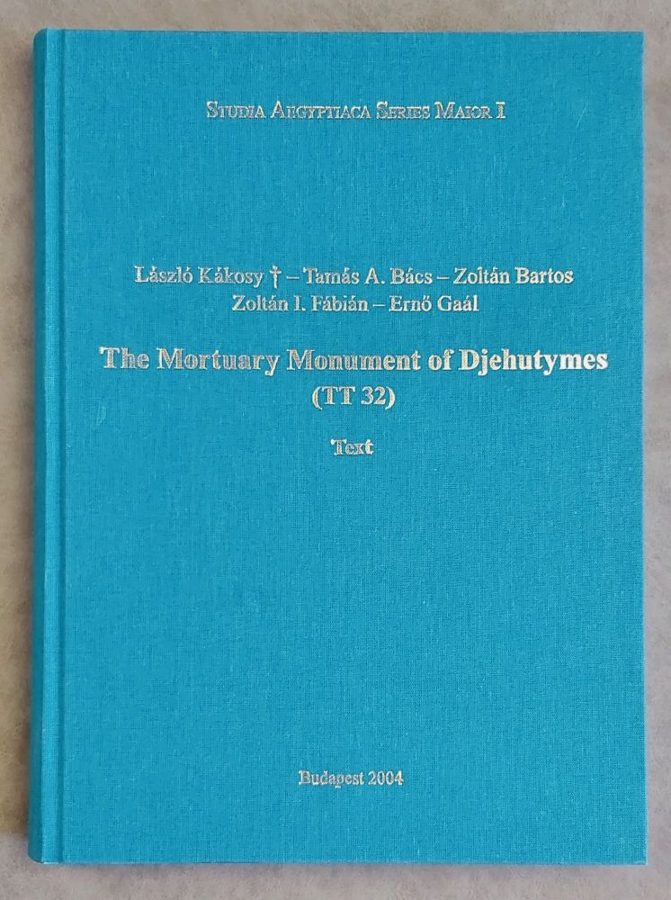 The mortuary monument of Djehutymes (TT32). Vol. I: Text. Vol. II: Plates (complete set). KAKOSY László.[newline]M0888.jpeg