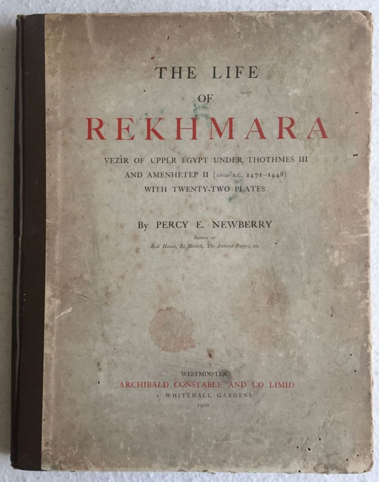 The Life of Rekhmara, Vezîr of Upper Egypt Under Thothmes III and Amenhetep II (circa B.C. 1471-1448). NEWBERRY Percy E.[newline]M1213a.jpg