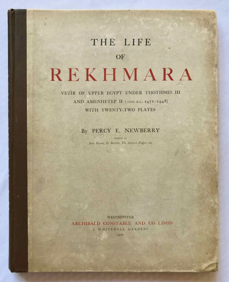 The Life of Rekhmara, Vezîr of Upper Egypt Under Thothmes III and Amenhetep II (circa B.C. 1471-1448). NEWBERRY Percy E.[newline]M1213b.jpg