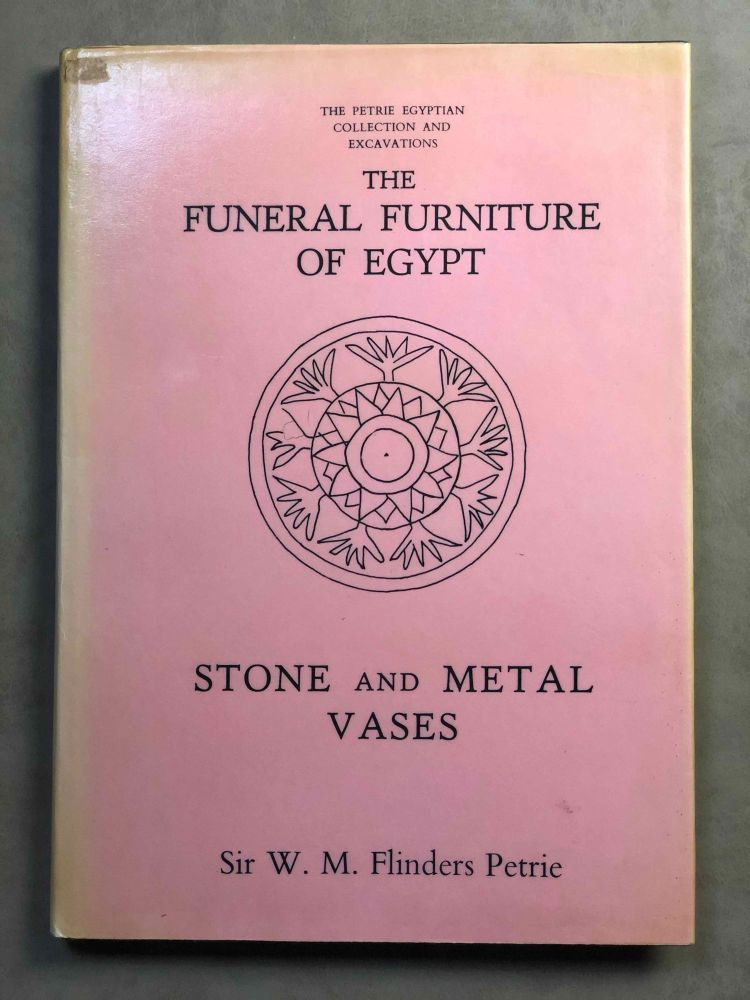 The funeral furniture of Egypt & Stone and metal vases. PETRIE William M. Flinders.[newline]M1282a.jpg