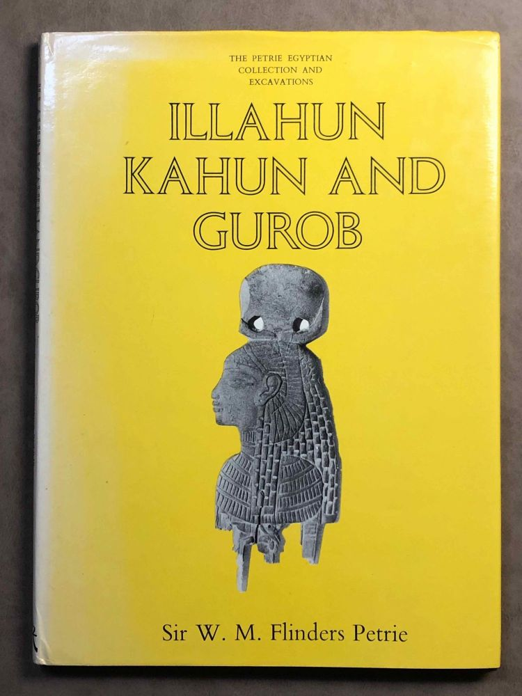 Illahun, Kahun and Gurob. 1889-90. PETRIE William M. Flinders.[newline]M1289d.jpg
