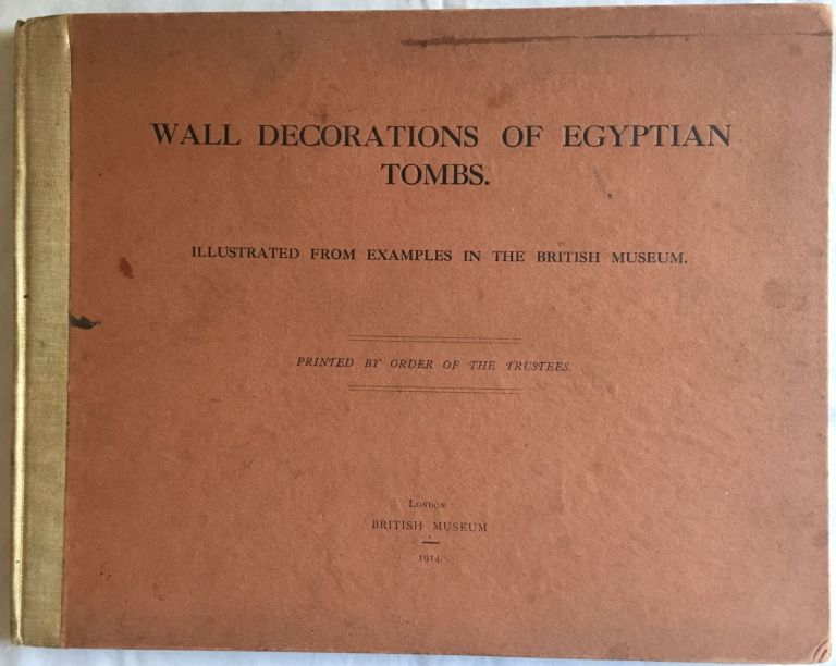 Wall decorations of Egyptian tombs. Illustrated from examples in the British Museum. AAF - Museum - British Museum.[newline]M1911.jpg