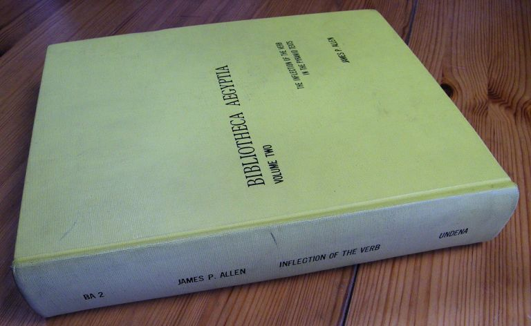 The inflection of the Verb in the Pyramid Texts. ALLEN James P.[newline]M1985.jpg