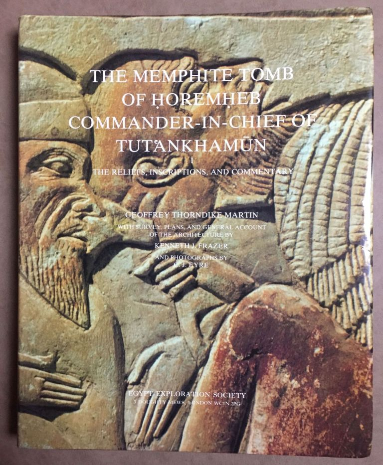 The Memphite Tomb of Horemheb commander-in-chief of Tut'ankhamun. Part I: The reliefs, inscriptions, and commentary. MARTIN Geoffrey Thorndike - FRAZER Kenneth J. - EYRE Christopher.[newline]M2538a.jpg
