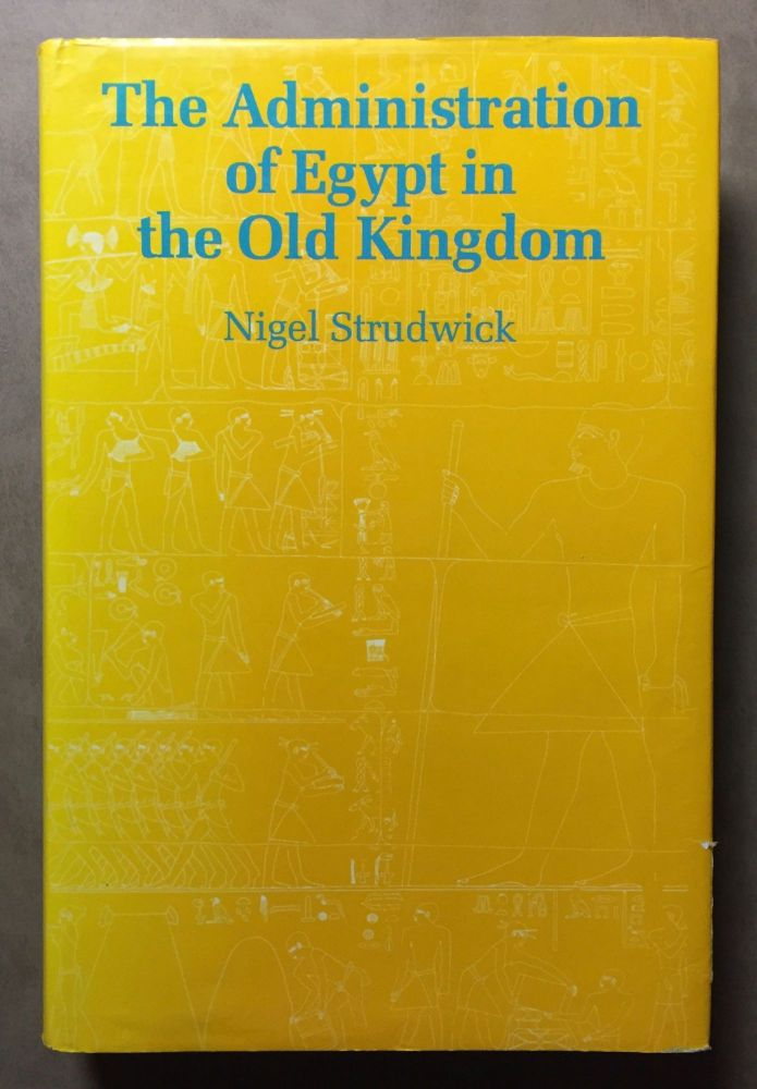 The administration of Egypt in the Old Kingdom. The highest titles and their holders. STRUDWICK Nigel.[newline]M3407a.jpg