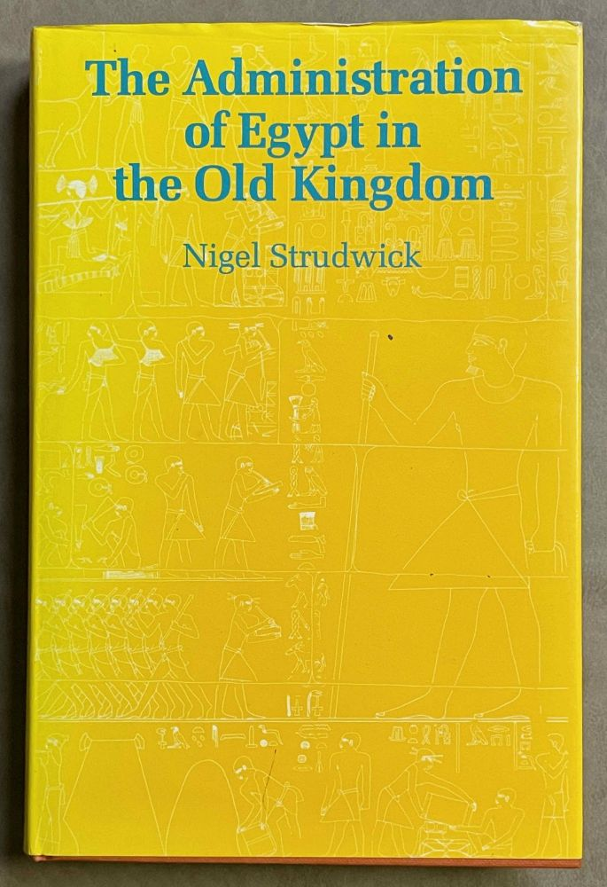 The administration of Egypt in the Old Kingdom. The highest titles and their holders. STRUDWICK Nigel.[newline]M3407d-00.jpeg