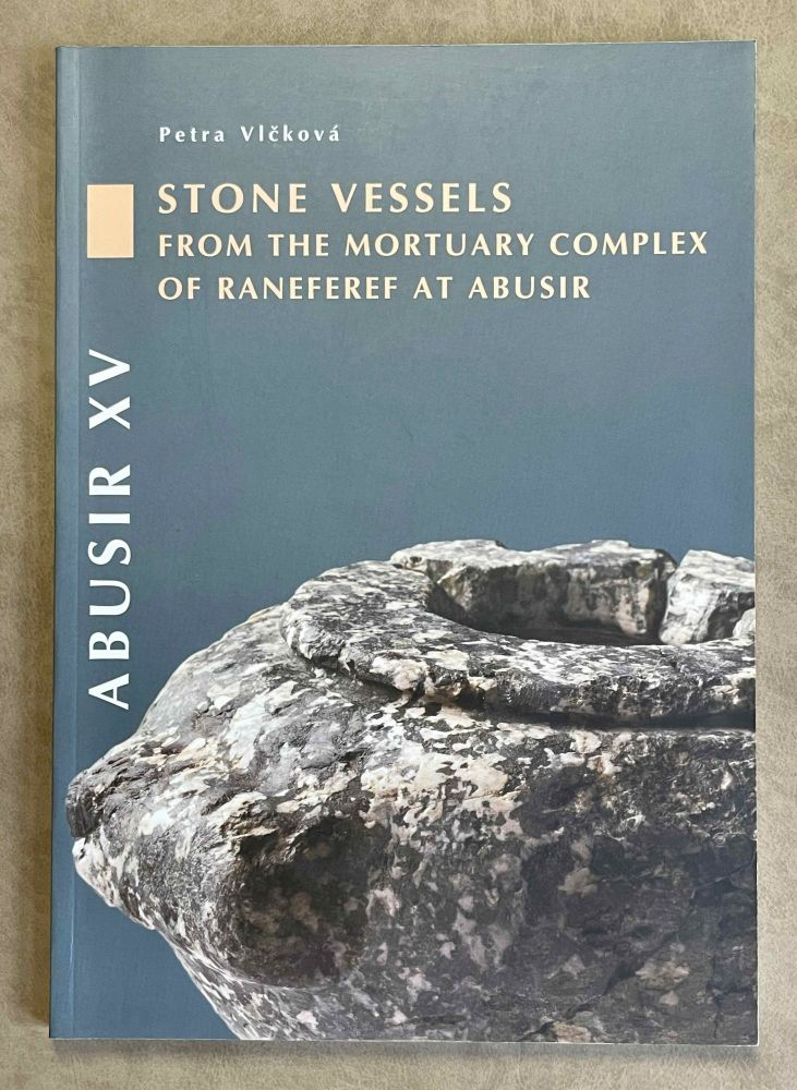 Stone vessels from the mortuary complex of Raneferef at Abusir. VERNER Miroslav, - VLCKOVA Petra.[newline]M3666-00.jpeg