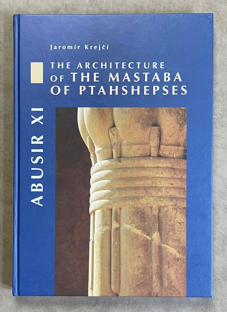 The architecture of the mastaba of Ptahshepses. VERNER Miroslav, - KREJCI Jaromir.[newline]M3667-00.jpeg