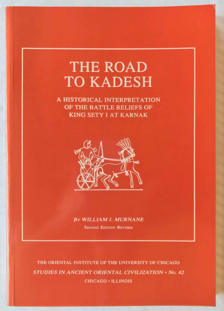 The road to Kadesh. A historical interpretation of the battle reliefs of King Sety I at Karnak. 2nd revised edition. MURNANE William.[newline]M3736c.jpg