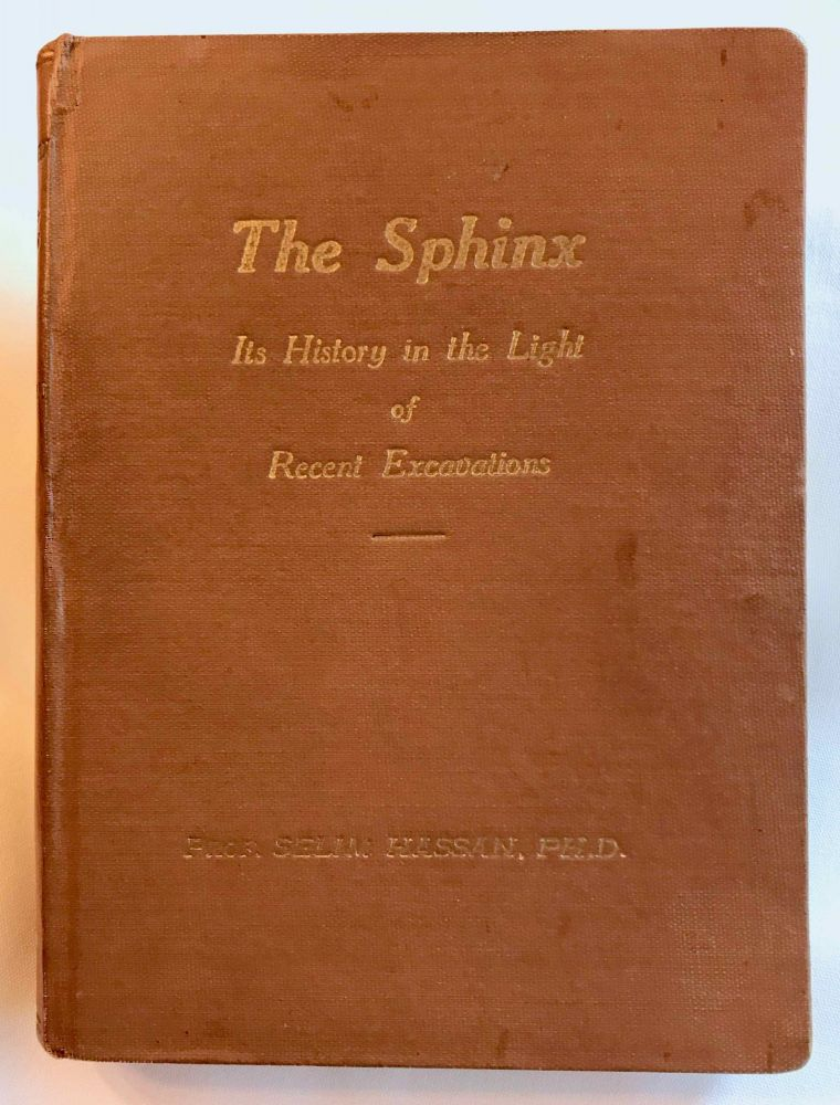The Sphinx. Its history in the light of recent excavations. HASSAN Selim.[newline]M3752b.jpg