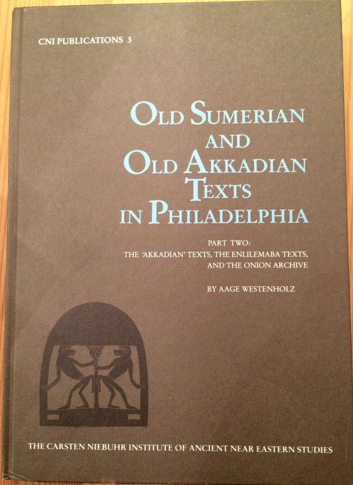 """Old Sumerian and Old Akkadian Texts in Philadelphia. Part Two: The """"Akkadian"""" Texts, the Enlilemaba Texts and the Onion Archive. WESTENHOLZ Aage.[newline]M3823.jpg"""