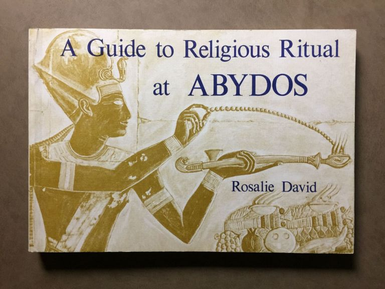 A guide to religious ritual at Abydos. DAVID Rosalie.[newline]M3834a.jpg