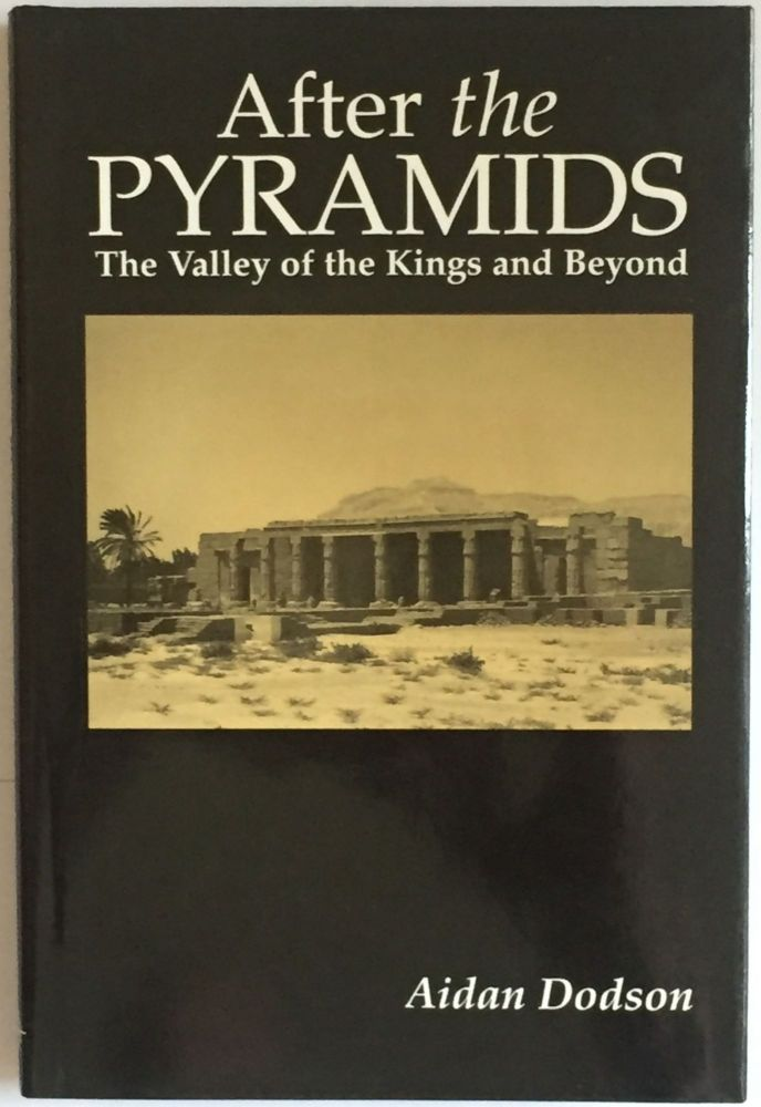 After the pyramids. The Valley of the Kings and beyond. DODSON Aidan.[newline]M3984.jpg