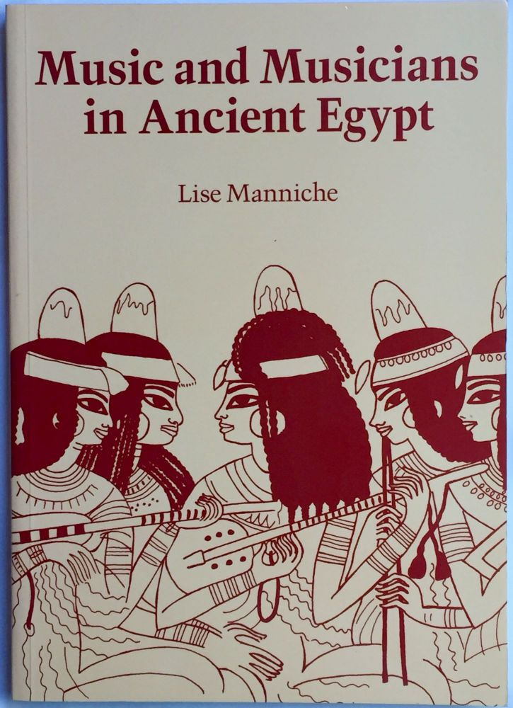 Music and musicians in Ancient Egypt. MANNICHE Lise.[newline]M4014.jpg