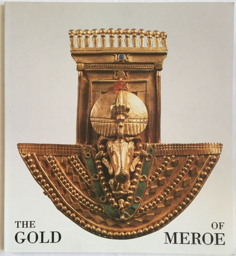 The gold of Meroe. AAC - Catalogue exhibition - PRIESE Karl-Heinz.[newline]M4094.jpg