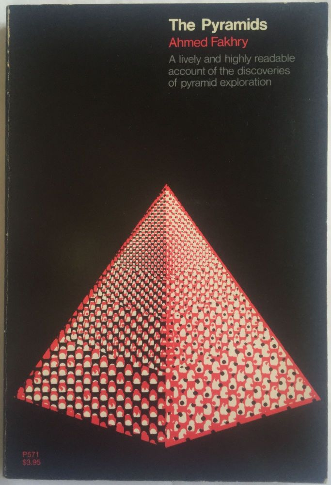 The pyramids. A lively and highly readable account of the discoveries of pyramid exploration. FAKHRY Ahmed.[newline]M4124.jpg