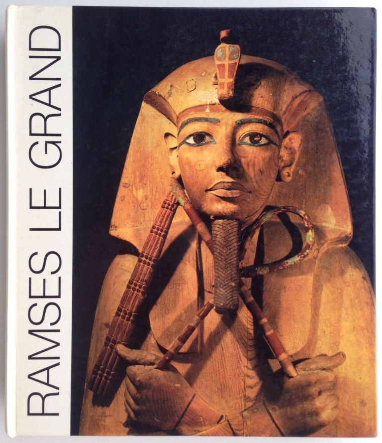 Ramsès Le Grand. Catalogue d'exposition. Galleries Nationales du Grand Palais. AAC - Catalogue exhibition.[newline]M4277.jpg