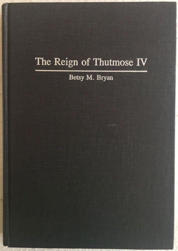 The reign of Thutmose IV. BRYAN Betsy M.[newline]M4885.jpg