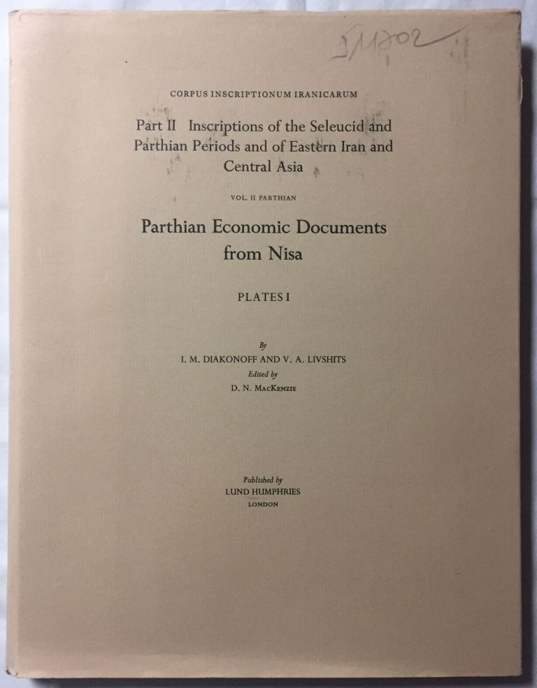 Corpus Inscriptionum Iranicarum. Part II - Inscriptions of the Seleucid and Parthian Periods and of Eastern Iran and Central Asia. Vol II: Parthian. Parthian Economic Documents from Nisa - Plates. 4 volumes (complete set). DIAKONOV Igor - LIVSHITS V. A.[newline]M5297.jpg