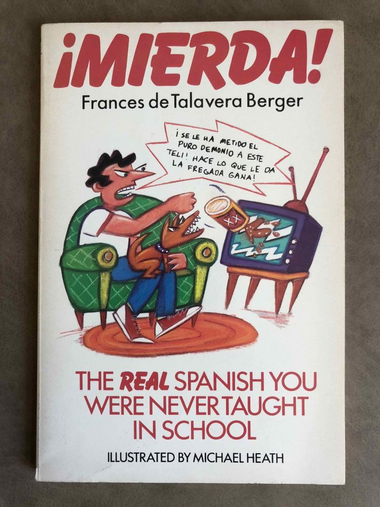 Mierda! [with:} Más mierda! (2 volumes). The real Spanish you were never taught in school + More of the real Spanish you were never taught in school. TALAVERA BERGER Frances, de.[newline]M5433.jpg