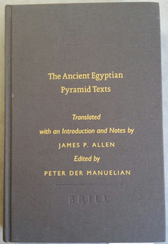 The Ancient Egyptian Pyramid Texts. Translated with an introduction and notes. ALLEN James P.[newline]M6357.jpg