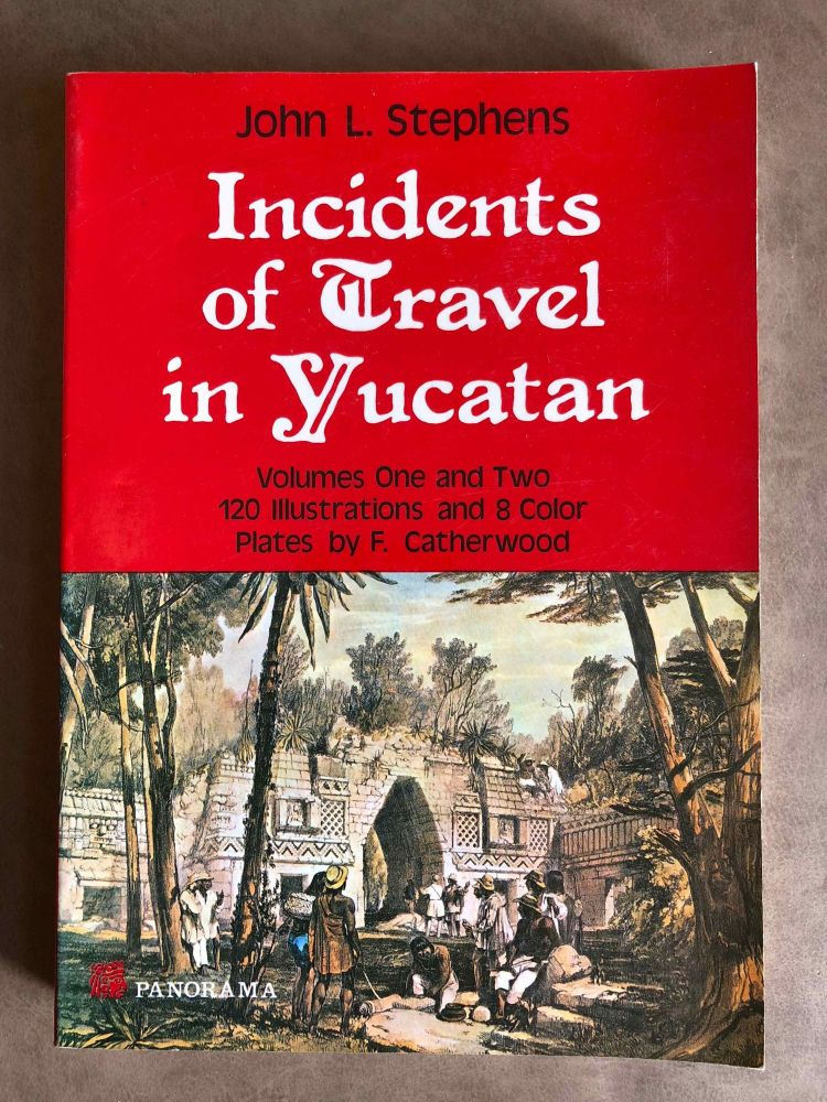 Incidents of Travel in Yucatan. Volumes One and Two. Condensed Edition. STEPHENS John Lloyd.[newline]M6401.jpg