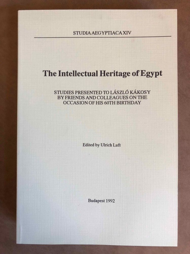 Studia Aegyptiaca XIV (1992). The Intellectual Heritage of Egypt. Studies Presented to László Kákosy on the Occasion of His 60th Birthday. AAE - Journal - Single issue.[newline]M6809.jpg