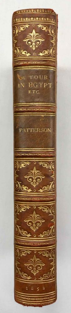 Journal of a Tour in Egypt, Palestine, Syria and Greece with Notes and an Appendix on Ecclesiastical Subjects. PATTERSON James Laird.[newline]M7211.jpg