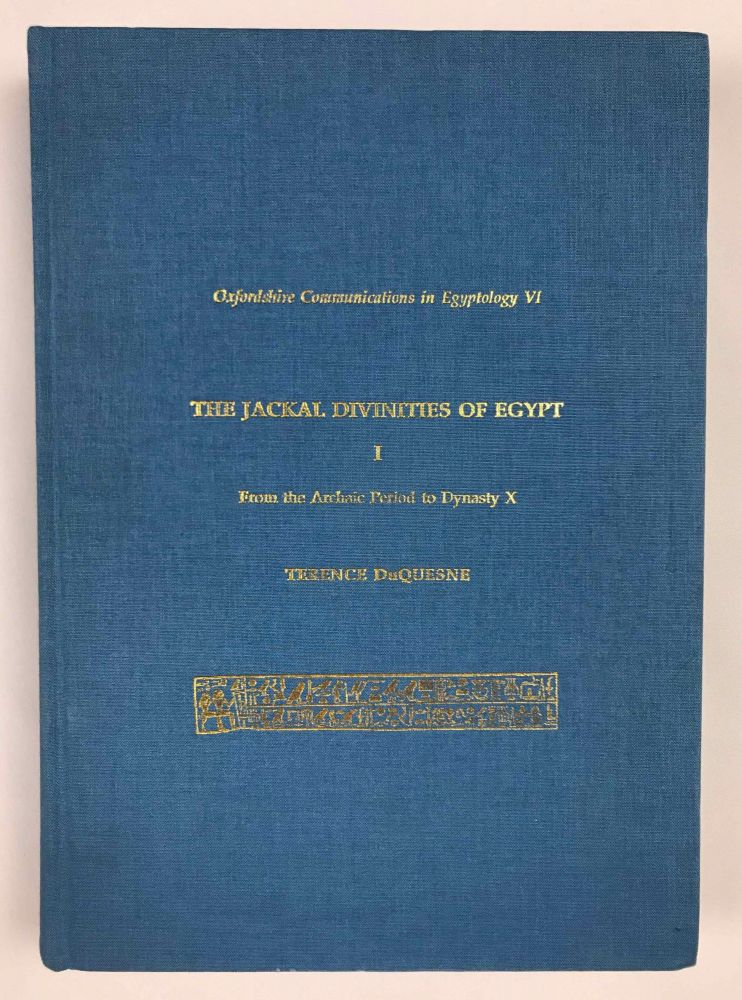 The Jackal Divinities of Egypt. 1: From the Archaic Period to Dynasty X. DUQUESNE Terence.[newline]M7734-00.jpeg