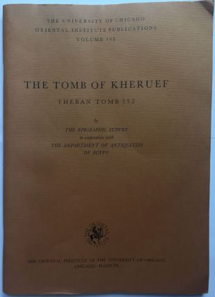The tomb of Kheruef (text fascicle only, without the plates). AAD - Chicago Institute.