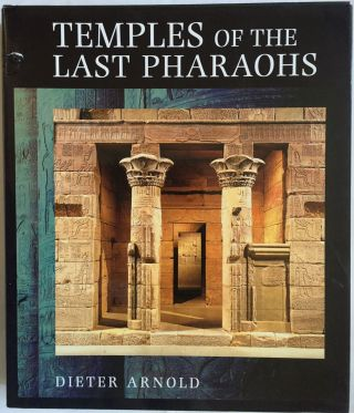Temples of the last pharaohs. ARNOLD Dieter.[newline]M0091a.jpg