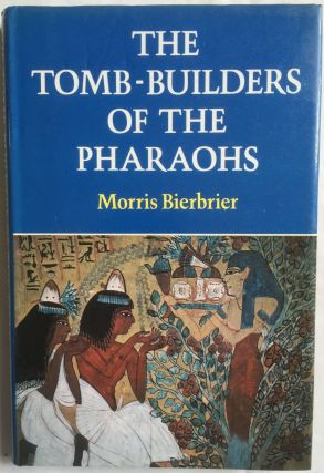 The tomb-builders of the pharaohs. BIERBRIER Morris.[newline]M0136a.jpg