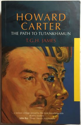 Howard Carter. The path to Tutankhamun. JAMES Thomas Garnet Henry.[newline]M0386.jpg