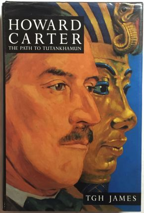 Howard Carter. The path to Tutankhamun. JAMES Thomas Garnet Henry[newline]M0386a.jpg