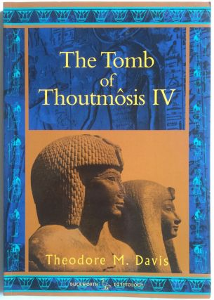 The tomb of Thoutmosis IV. DAVIS Theodore M. - CARTER Howard - NEWBERRY Percy E. - MASPERO Gaston...[newline]M0441b.jpg