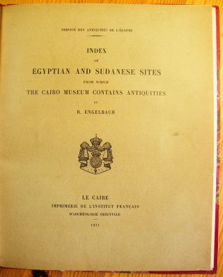 Index of Egyptian and Sudanese sites from which the Cairo Museum contains antiquities. ENGELBACH...[newline]M0521.jpg