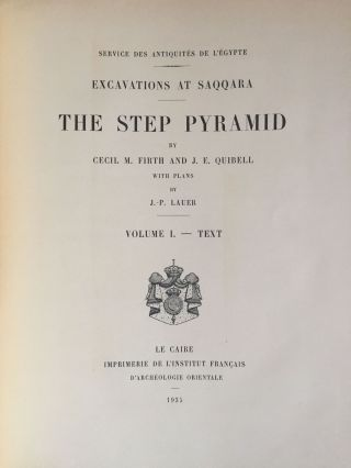 The step pyramid. Vol. I: Text. Vol. II: Plates (complete set). With plans by J.-P. Lauer[newline]M0581b-03.jpg