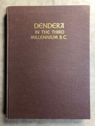 Dendera in the third millenium B.C. Down to the Theban domination of Upper Egypt. FISCHER Henry George.[newline]M0583a.jpg