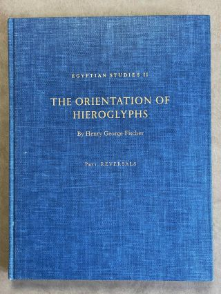 The orientation of hieroglyphs. Vol. I: Reversals. FISCHER Henry George[newline]M0586-00.jpeg