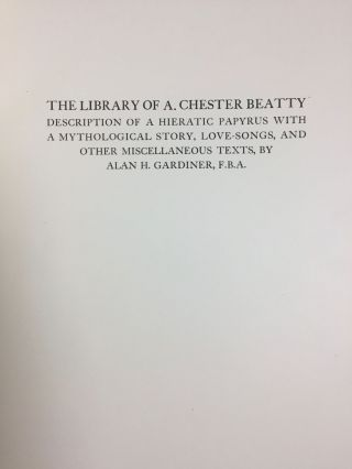 The Library of A. Chester Beatty. Description of a hieratic papyrus with a mythological story, love-songs, and other miscellaneous texts. (The Chester Beatty Papyri. 1.)[newline]M0613b-03.jpg