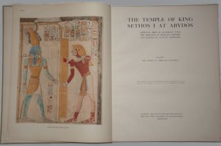 The temple of King Sethos I at Abydos. Vol. I: The chapels of Osiris, Isis and Horus. Vol. II: The chapels of Amen-Re, Re Harakhti, Ptah, and King Sethos. GARDINER Alan Henderson - CALVERLEY Amice M.