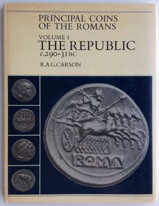 Principal Coins of the Romans, Vol. I The Republic. CARSON R. A. G.[newline]M0723.jpg