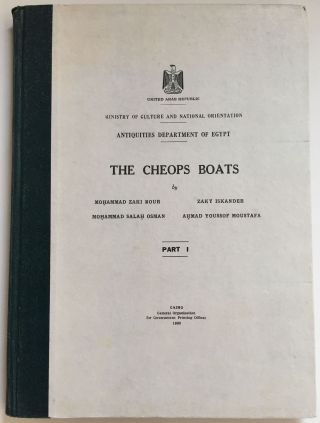 The Cheops boats. Part I [All published]. ISKANDER Zaki - NOUR Mohammed Zaki - OSMAN Mohammad Salah - MOUSTAFA Ahmad Youssof.